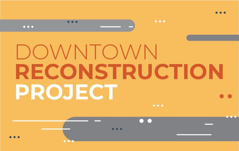 Downtown Reconstruction Graphic (orange and gray, streets)